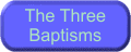 The Three Baptisms
